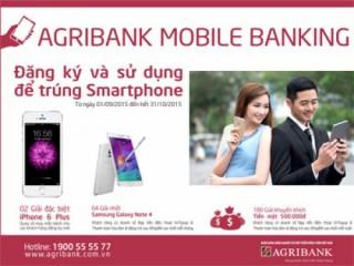 Cơ hội trúng iPhone 6 Plus khi đăng ký và sử dụng Agribank Mobile Banking