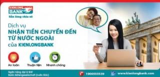 """Kienlongbank ra mắt dịch vụ """"Nhận tiền chuyển đến bằng điện từ nước ngoài"""""""