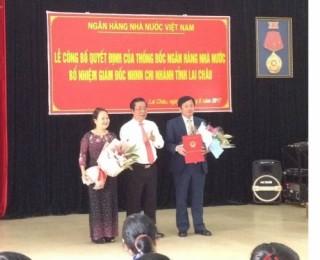 NHNN bổ nhiệm Giám đốc NHNN chi nhánh Lai Châu