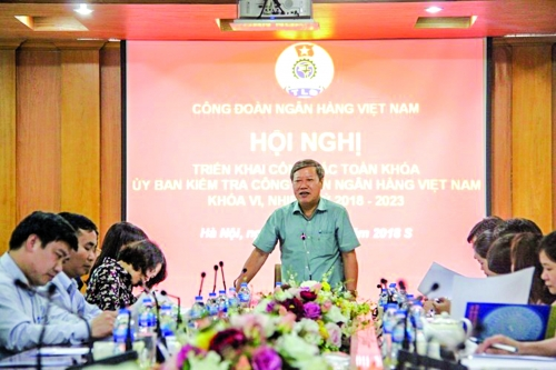 Ủy ban Kiểm tra Công đoàn Ngân hàng Việt Nam: Triển khai công tác toàn khóa 2018 – 2023