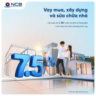 NCB dành 2.000 tỷ đồng cho khách hàng cá nhân vay mua, sửa chữa nhà