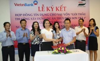 VietinBank tài trợ 545 tỷ đồng xây dựng Dự án thủy điện Sơn Trà 1