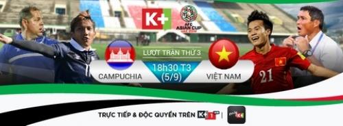 K+ phát sóng trực tiếp trận đấu Việt Nam - Campuchia