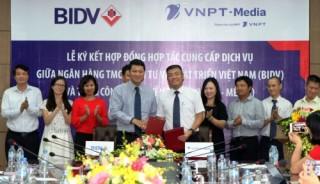 BIDV và VNPT Media phối hợp cung ứng dịch vụ thanh toán tới khách hàng