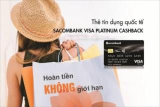 Sacombank phát hành thẻ tín dụng hoàn tiền không giới hạn