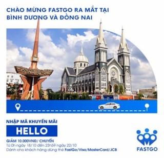 FastGo chính thức có mặt tại Đồng Nai và Bình Dương