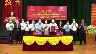 Lào Cai: NHNN tỉnh và Đoàn đại biểu Quốc hội ký kết Quy chế phối hợp công tác