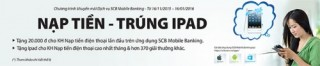 Cơ hội trúng iPad khi nạp tiền tại SCB Mobile Banking