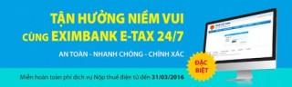 Eximbank miễn phí dịch vụ nộp thuế điện tử đến hết tháng 3/2016