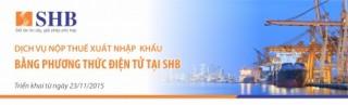 SHB triển khai dịch vụ nộp thuế nhập khẩu