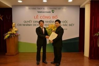 Vietcombank bổ nhiệm Giám đốc Chi nhánh Dịch vụ khách hàng đặc biệt