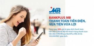 MB ưu đãi KH thanh toán tiền điện qua Bankplus tại Hà Nội