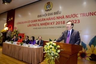 Đại hội Công đoàn CQNHNNTW lần thứ II, nhiệm kỳ 2018 – 2023:  Ngày hội của người lao động