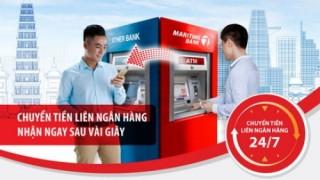 Maritime Bank triển khai tính năng Chuyển tiền nhanh liên ngân hàng 24/7 trên ATM