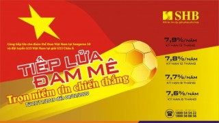 Tiếp lửa thể thao Việt Nam: SHB dành ưu đãi tặng người hâm mộ