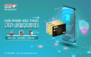 Kienlongbank triển khai dịch vụ xác thực giao dịch trực tuyến 3D Secure