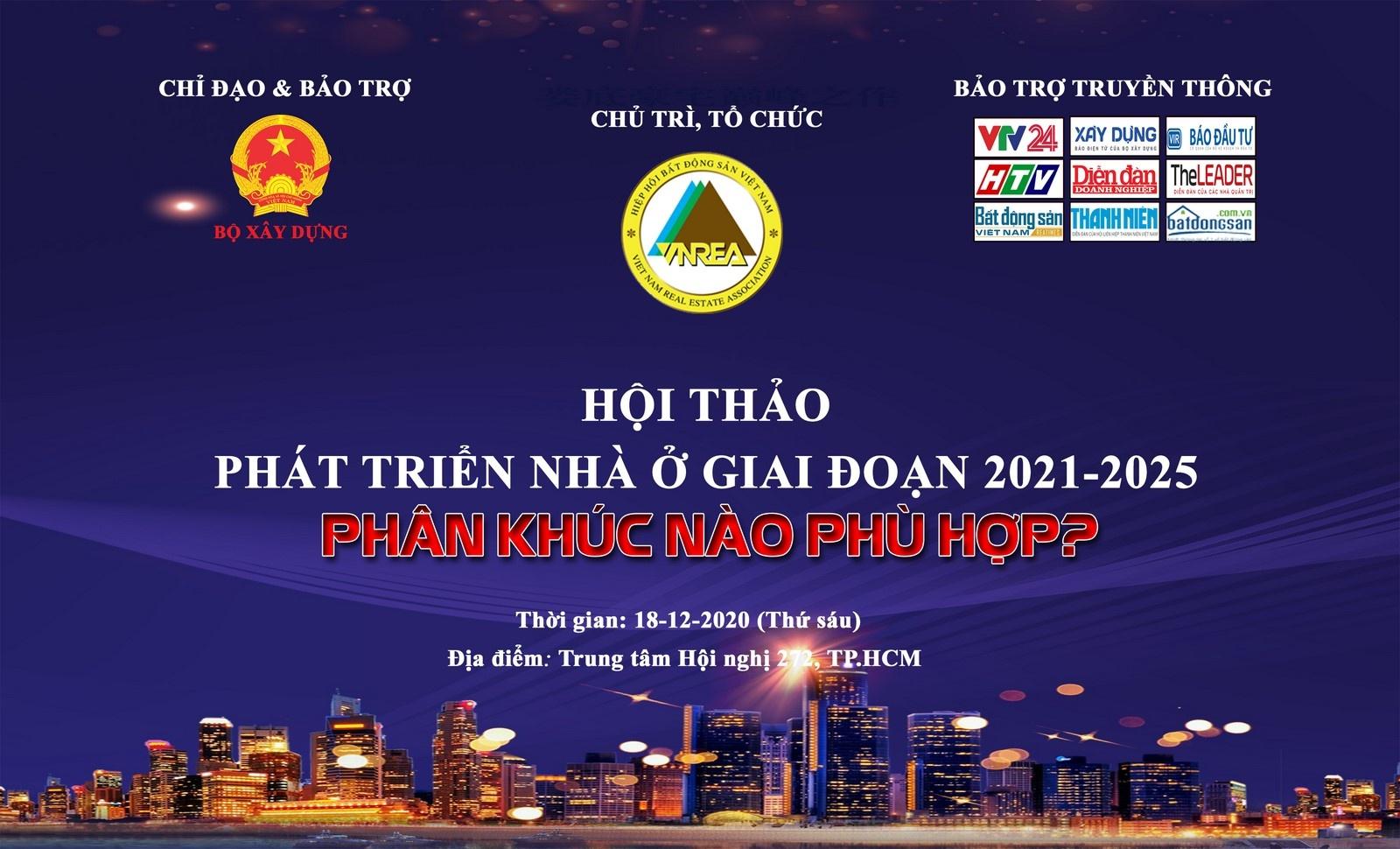 sap dien ra hoi thao phat trien nha o giai doan 2021 2025 phan khuc nao phu hop