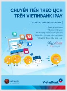 Chuyển tiền theo lịch: Dịch vụ tiện ích của VietinBank iPay