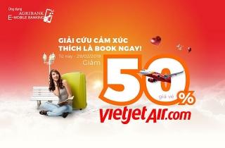 Giảm 50% giá vé Vietjet Air trên ứng dụng Agribank E-Mobile Banking