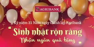 Agribank triển khai chương trình Sinh nhật rộn ràng - Nhận ngàn quà tặng