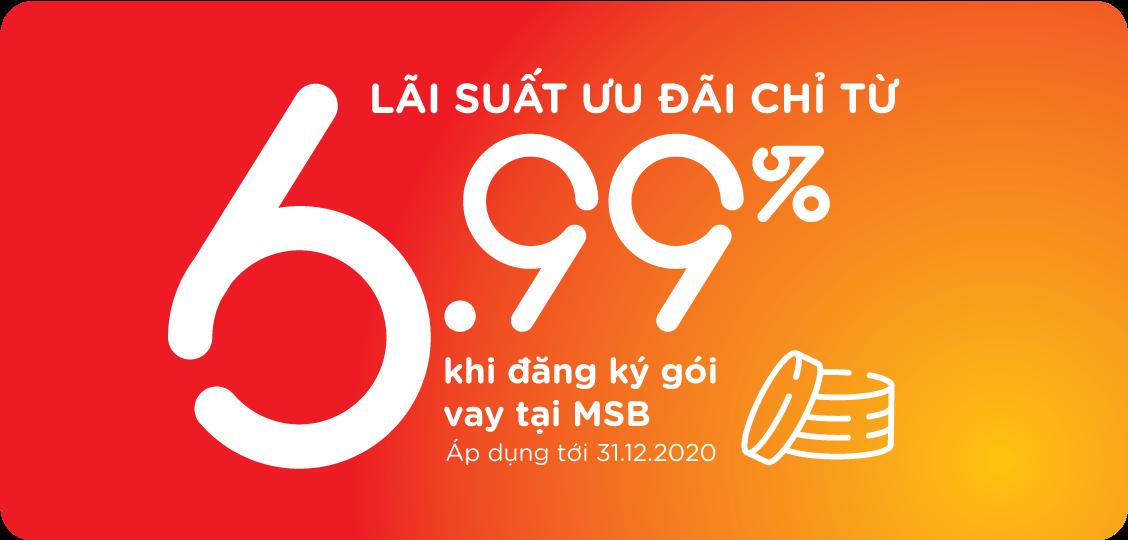 MSB cho vay lãi suất chỉ 6,99%