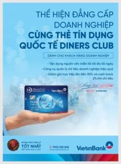 Ngập tràn ưu đãi từ thẻ tín dụng quốc tế doanh nghiệp VietinBank Diners Club