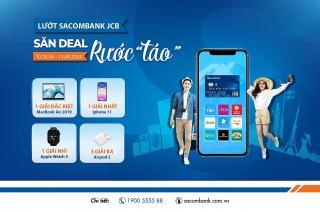 """Lướt Sacombank JCB, săn Deal, rước """"Táo"""""""