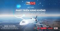 Phát triển hàng không - Chắp cánh du lịch Việt Nam