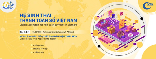 Sắp diễn ra hội thảo và triển lãm Hệ sinh thái Thanh toán số Việt Nam 2021