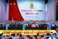 Bế mạc Đại hội Công đoàn Việt Nam khóa XII