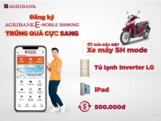 Trúng quà cực sang khi đăng ký Agribank E-Mobile Banking