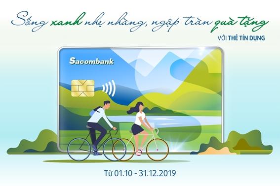 """""""Sống xanh nhẹ nhàng, ngập tràn quà tặng"""" với thẻ tín dụng Sacombank"""