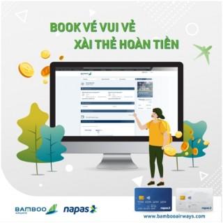 Hoàn tiền 200.000 đồng khi thanh toán vé Bamboo Airways bằng thẻ nội địa Napas