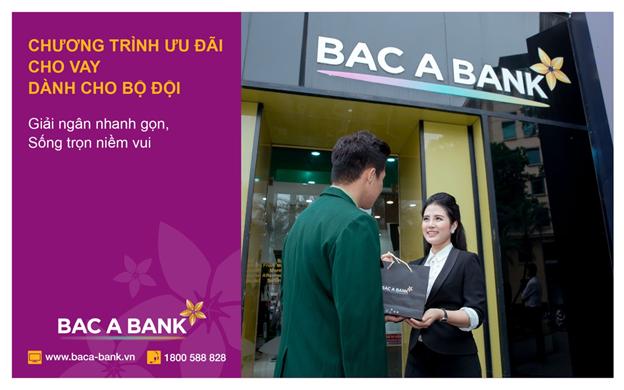 BAC A BANK dành nguồn tín dụng ưu đãi cho quân nhân