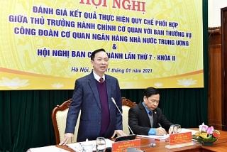 Quy chế phối hợp giữa Thủ trưởng hành chính với tổ chức công đoàn được nâng cao