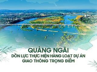 [Infographic] Quảng Ngãi dồn lực thực hiện hàng loạt dự án giao thông nghìn tỷ đồng