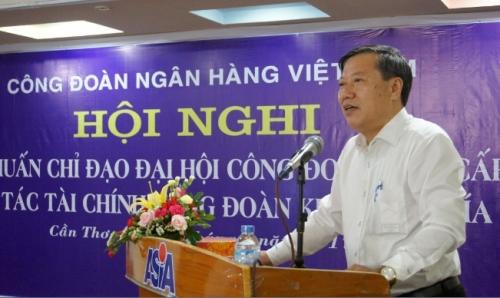Công đoàn NHVN: Tổ chức các lớp tập huấn về tổ chức đại hội, tuyên truyền