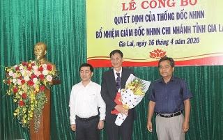 Điều động và bổ nhiệm Giám đốc Ngân hàng Nhà nước chi nhánh tỉnh Gia Lai