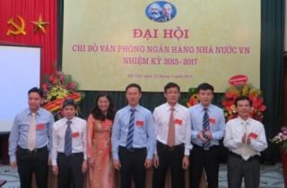 Chi bộ Văn phòng NHNN Việt Nam: Tổ chức Đại hội nhiệm kỳ 2015 - 2017