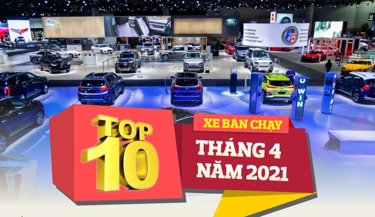 [Infographic] Top 10 xe bán chạy tháng 4/2021