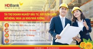 Đầu tư nhà xưởng, nhà kho - Lo nguồn vốn đã có HDBank