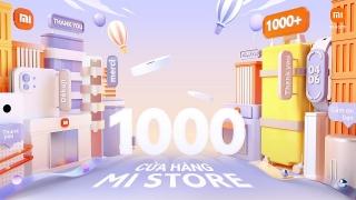 Xiaomi đón chào sự kiện cán mốc 1000 Mi Store cùng Mi Fans