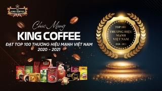 King Coffee - Top 100 thương hiệu mạnh Việt Nam