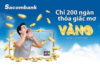 Thêm 5 chủ thẻ Sacombank JCB trúng vàng 9999