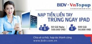 Nạp tiền điện thoại, trúng ngay iPad với BIDV - VnTopup