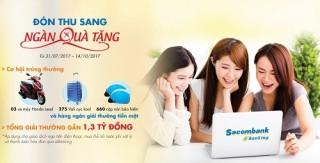 """Sacombank triển khai chương trình """"Đón thu sang - Ngàn quà tặng"""""""
