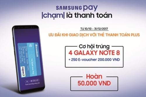Cơ hội trúng Galaxy Note 8 khi thanh toán qua Samsung Pay với thẻ Plus