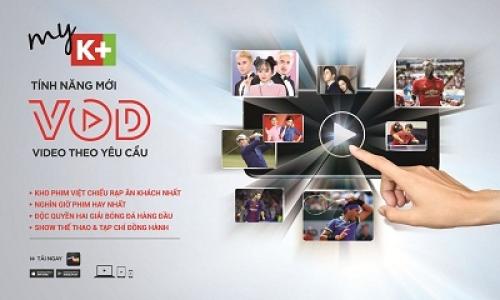 K+ ra mắt miễn phí dịch vụ xem truyền hình theo yêu cầu cho thuê bao