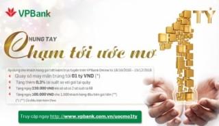 Cơ hội trúng 1 tỷ đồng khi gửi tiết kiệm online cùng VPBank