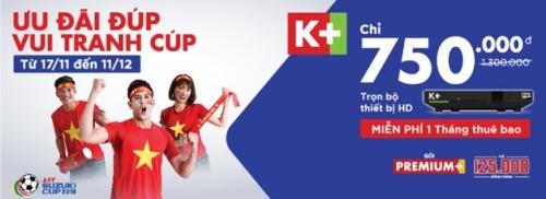 K+ khuyến mại chào đón Giải bóng đá vô địch Đông nam Á (AFF Cup 2016)